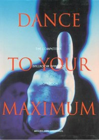 Picture of Dance To Your Maximum (BOOK)