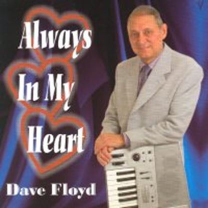 Picture of Dave Floyd - Always In My Heart (CD)