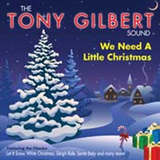 Need A Little Christmas.Wrd Music Tony Gilbert We Need A Little Christmas Cd